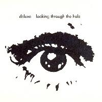 Deluxe - Looking Through the Hole