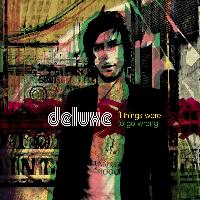 Deluxe - If Things Were to go Wrong