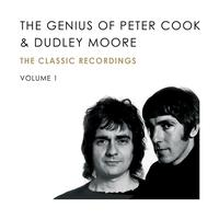Peter Cook & Dudley Moore - The Genius Of Peter Cook and Dudley Moore (Volume 1)