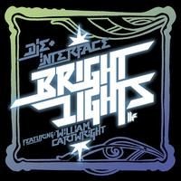 Die and Interface featuring William Cartwright - Bright Lights, Pt. 1
