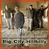Davisson Brothers Band - Big City Hillbilly