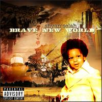 Shyan Selah - Brave New World (Explicit)