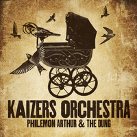 Kaizers Orchestra - Philemon Arthur & the Dung