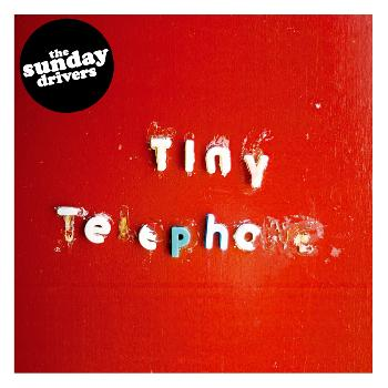 The Sunday Drivers - Tiny Telephone