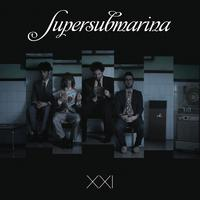 Supersubmarina - XXI