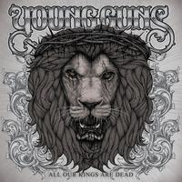 Young Guns - All Our Kings Are Dead - International Edition