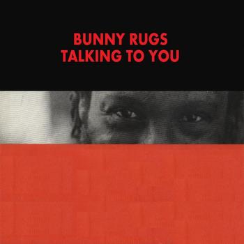 Bunny Ruggs - Talking To You