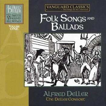 Alfred Deller & The Deller Consort - Alfred Deller: The Complete Vanguard Classics Recordings - Folk Songs And Ballads