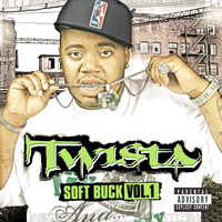 Twista - Soft Buck Vol. 1 (Explicit)