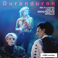 Duran Duran - BBC In Concert: Manchester Apollo, 25th April 1989
