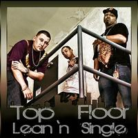 Top Floor - Lean'n (Explicit)