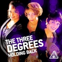 THE THREE DEGREES - Holding Back