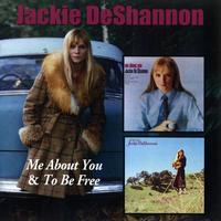 Jackie DeShannon - Me About You / To Be Free