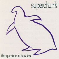 Superchunk - The Question Is How Fast