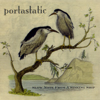 Portastatic - Slow Note from a Sinking Ship