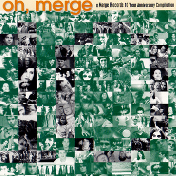 Various Artists - Oh, Merge: A Merge Records 10 Year Anniversary Compilation