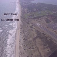 Ashley Stove - All Summer Long