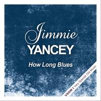 Jimmy Yancey - How Long Blues