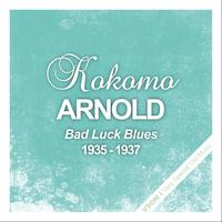Kokomo Arnold - Bad Luck Blues