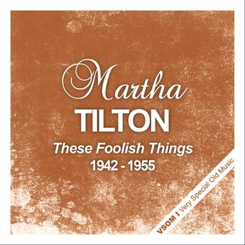 Martha Tilton - These Foolish Things