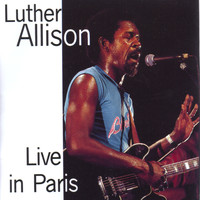 Luther Allison - Luther Allison Live in Paris 1979