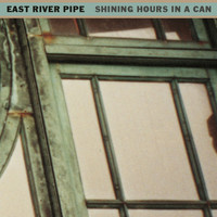 East River Pipe - Shining Hours in a Can