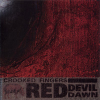 Crooked Fingers - Red Devil Dawn
