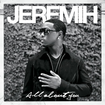 Jeremih - All About You