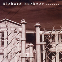 Richard Buckner - Bloomed
