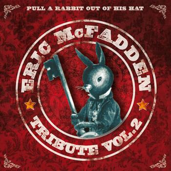 Eric McFadden - Pull a Rabbit Out of His Hat Tribute, Vol. 2