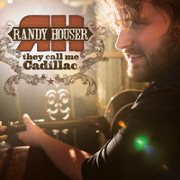 Randy Houser - They Call Me Cadillac (Deluxe Edition)
