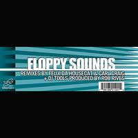 Floppy Sounds - The Remixes by Felix The Housecat and Carl Craig