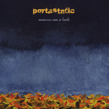 Portastatic - Autumn Was a Lark