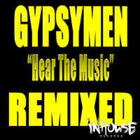 Gypsymen - Hear The Music (REMIXED)