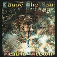 Happy The Man - Deaths Crown