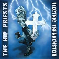 Electric Frankenstein - Electric Frankenstein vs. The Hip Priests