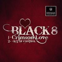 Black 8 - Crimson Love / Out Of Control
