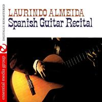 Laurindo Almeida - Spanish Guitar Recital (Digitally Remastered)