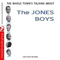 The Jones Boys - The Whole Town's Talking About The Jones Boys (Digitally Remastered)