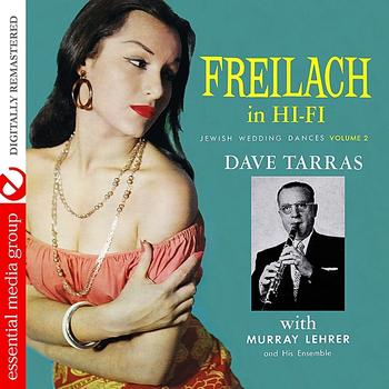 Dave Tarras - Freilach In Hi-Fi: Jewish Wedding Dances, Vol. 2 (Digitally Remastered)
