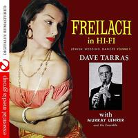 Dave Tarras - Freilach In Hi-Fi: Jewish Wedding Dances, Vol. 3 (Digitally Remastered)