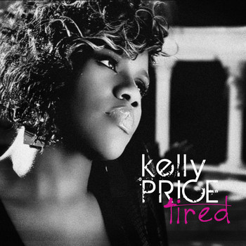 Kelly Price - Tired - Single