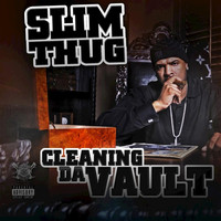 Slim Thug - Cleaning Da Vault (Explicit)