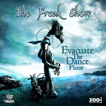The Freak Show - Evacuate the Dance Floor