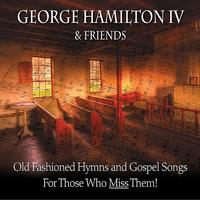George Hamilton IV - Old Fashioned Hymns and Gospel Songs... for Those Who Miss Them!