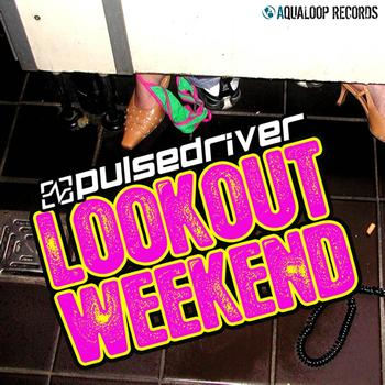 Pulsedriver - Lookout Weekend