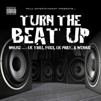 Lil Boosie, Webbie, Lil Trill & Trill Fam - Turn The Beat Up (Mouse Feat. Lil' Trill, Foxx, Lil' Phat and Webbie [Explicit])