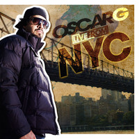 Oscar G - Live From NYC (Explicit)