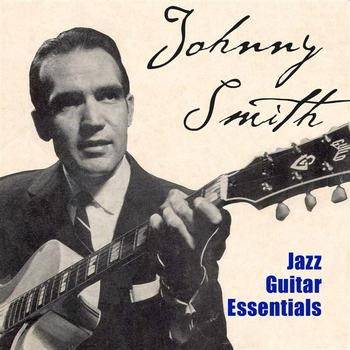 Johnny Smith - Jazz Guitar Essentials