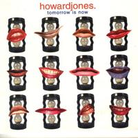 Howard Jones - Tomorrow Is Now